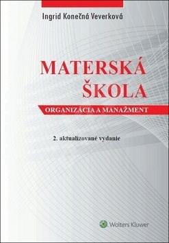 Materská škola: organizácia a manažment - Ingrid Konečná Veverková