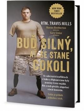 Buď silný, ať se stane cokoli - Travis Mills; Marcus Brotherton; Gary Sinis