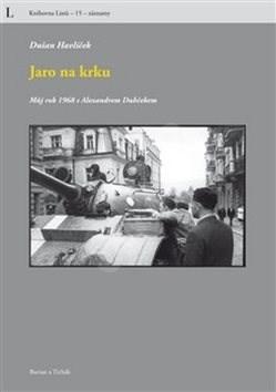 Jaro na krku: Můj rok 1968 s Alexandrem Dubčekem - Dušan Havlíček