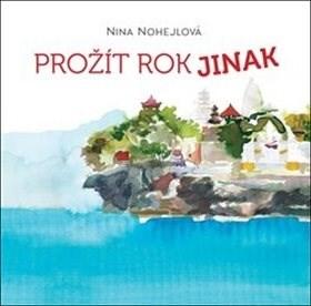 Prožít rok jinak - Nina Nohejlová