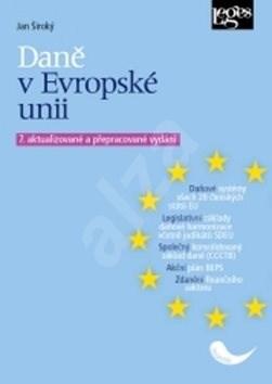 Daně v Evropské unii: 7. aktualizované a přepracované vydání - Jan Široký
