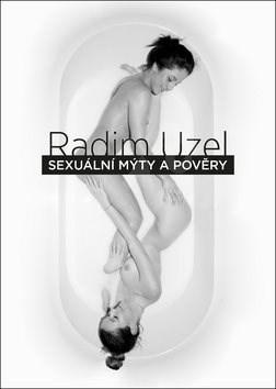 Sexuální mýty a pověry - Radim Uzel
