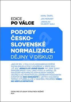 Podoby československé normalizace: Dějiny v diskuzi -