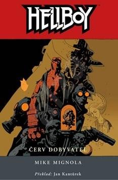 Hellboy Červ dobyvatel - Mike Mignola