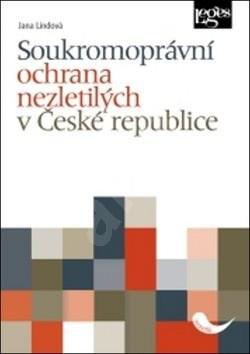 Soukromoprávní ochrana nezletilých v České republice - Jana Lindová