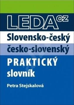 Slovensko-český a česko-slovenský praktický slovník - Petra Stejskalová