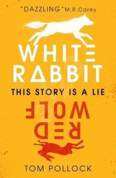White Rabbit, Red Wolf - Tom Pollock