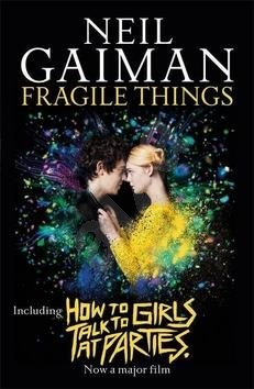Fragile Things: Including How to Talk to Girls at Parties - Neil Gaiman