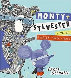 Monty and Sylvester: A Tale of Everyday Super Heroes -