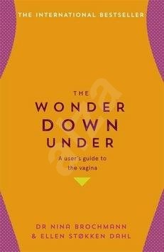 The Wonder Down Under: A user's guide to the vagina -