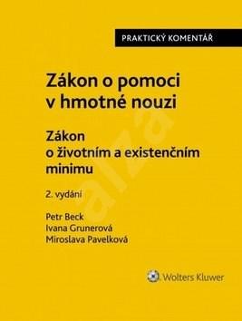 Zákon o pomoci v hmotné nouzi: Zákon o životním minimu - Petr Beck; Ivana Grunerová; Miroslava Pavelková