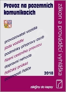 Provoz na pozemních komunikacích 2018: Zákon a prováděcí vyhláška -