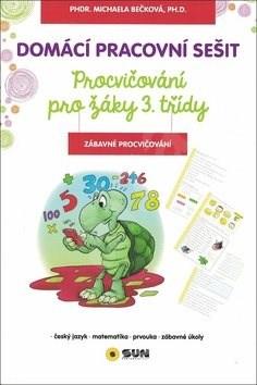 Domácí pracovní sešit 3. třída: český jazyk, matematika, prvouka, zábavné úkoly - Michaela Bečková