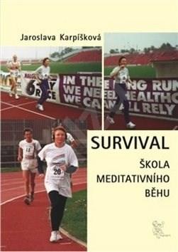 Survival: Škola meditativního běhu - Jaroslava Karpíšková
