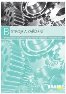 Stroje a zařízení: Pracovní učebnice pro studenty skupiny oborů 23 -