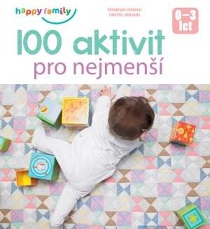 100 aktivit pro nejmenší - Véronique Conraud; Christel Mehnana