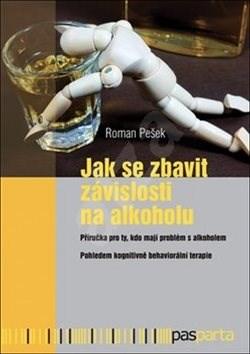 Kniha Jak se zbavit závislosti na alkoholu: Příručka pro ty, kdo mají problém s alkoholem. Pohledem  -