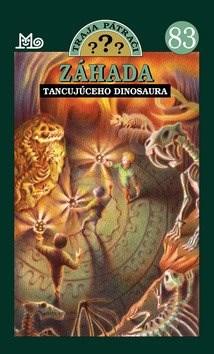 Záhada tancujúceho dinosaura: Traja pátrači 83 - Rose Estes