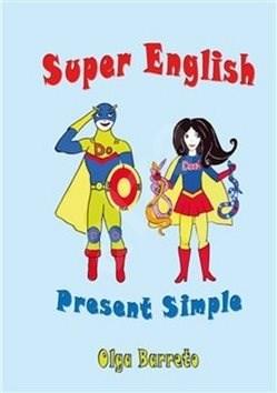 Super English: Present Simple - Olga Barreto