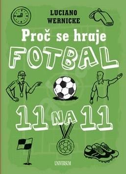 Proč se hraje fotbal jedenáct na jedenáct - Luciano Wernicke