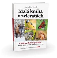 Malá kniha o zvieratách: Čo vám v škole nepovedia - Nina Sobotovičová