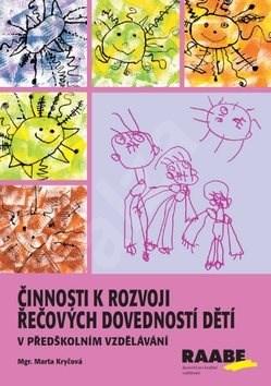 Činnosti k rozvoji řečových dovedností dětí: v předškolním vzdělávání - Marta Kryčová