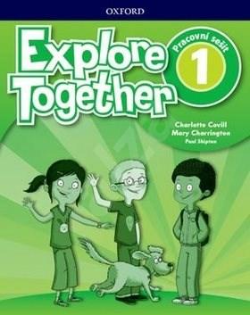 Explore Together 1: Pracovní sešit - Mary Charrington; Paul Shipton; Charlotte Covill