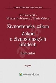 Živnostenský zákon Zákon o živnostenských úřadech: Komentář - Petr Kameník; Milada Hrabánková; Marie Orlová