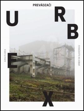 Urbex Prevádzači - Juraj Florek