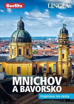 Mnichov a Bavorsko: inspirace na cesty -