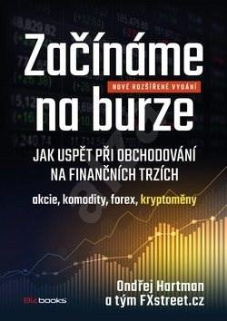 Začínáme na burze: Jak uspět při obchodování na finančních trzích - Ondřej Hartman