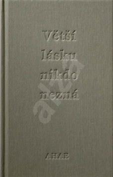 Větší lásku nikdo nezná - Ahae; Milan Knížák