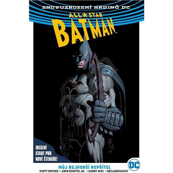 All-Star Batman 1 Můj nejhorší nepřítel - Scott Snyder