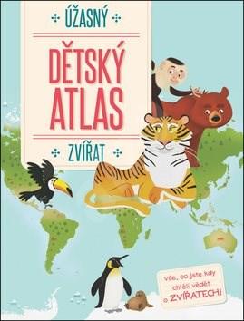 Úžasný dětský atlas zvířat -