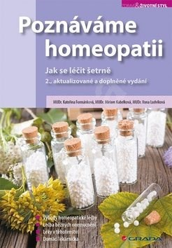 Poznáváme homeopatii: Jak se léčit šetrně - Kateřina Formánková; Miriam Kabelková; Ilona Ludvíková