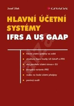 Hlavní účetní systémy IFRS a US GAAP - Josef Jílek