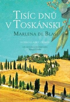 Tisíc dnů v Toskánsku - Marlena De Blasi