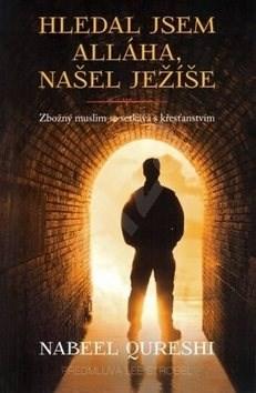 Hledal jsem Alláha, našel Ježíše: Zbožný muslim se setkává s křesťanstvím -
