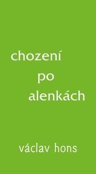 Chození po alenkách - Václav Hons