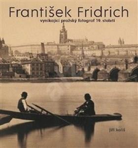 František Fridrich: vynikající pražský fotograf 19. století -