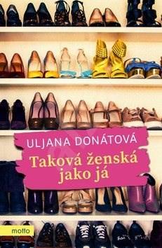 Taková ženská jako já - Uljana Donátová