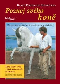 Poznej svého koně: Od prvního setkání až k celoživotnímu přátelství - Klaus Ferdinand Hempfling