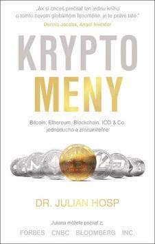 Kryptomeny: Bitcoin, Ethereum, Blockchain, ICO&Co. jednoducho a zrozumiteľne - Julian Hosp