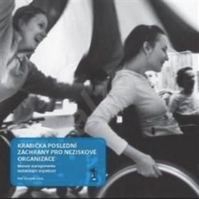 Krabička poslední záchrany pro neziskové organizace: Manuál managementu neziskových organizací - Petr Vrzáček