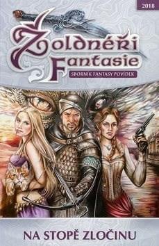Žoldnéři Fantasie Na stopě zločinu: Sborník fantasy povídek -