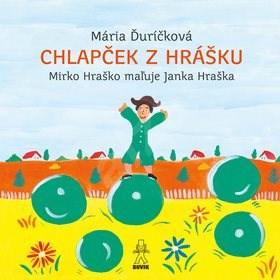 Chlapček z hrášku: Mirko Hraško maľuje Janka Hraška - Mária Ďuríčková