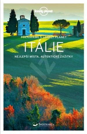 Itálie: Nejlepší místa, autentické zážitky -