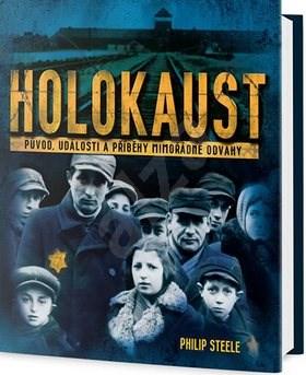 Holokaust: Původ, události a příběhy mimořádné odvahy -