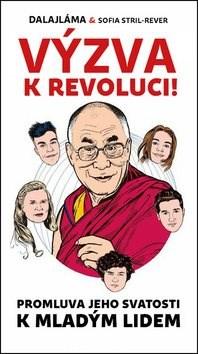 Výzva k revoluci: Promluva Jeho svatosti k mladým lidem - dalajlama Jeho Svatost; Sofia Stril-Rever