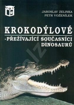 Krokodýlové: přežívající současníci dinosaurů -
